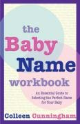 9781587369582: The Baby Name Workbook: An Essential Guide to Selecting the Perfect Name for Your Baby