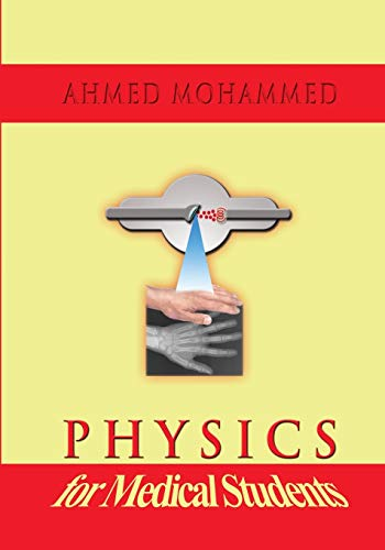 Physics for Medical Students: Ahmed M. Mohammed