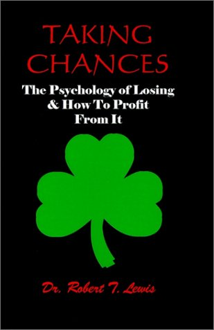9781587410116: Taking Chances: The Psychology of Losing and How to Profit from It