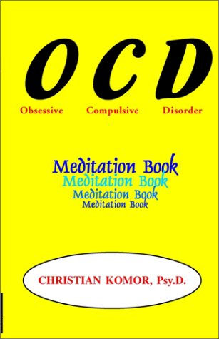 The Obsessive Compulsive's Meditation Book: Komor, Christian R.