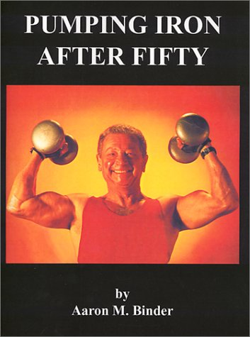 9781587410789: Pumping Iron After Fifty: The Golden Thread to the Self