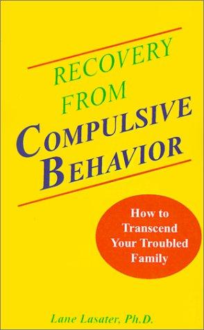 Recovery from Compulsive Behavior: Lane Lasater, Janet