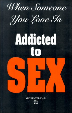 9781587410949: When Someone You Love Is Addicted to Sex: The 1st Step