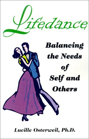 Lifedance: Balancing the Needs of Self and Others: Osterweil, Lucille