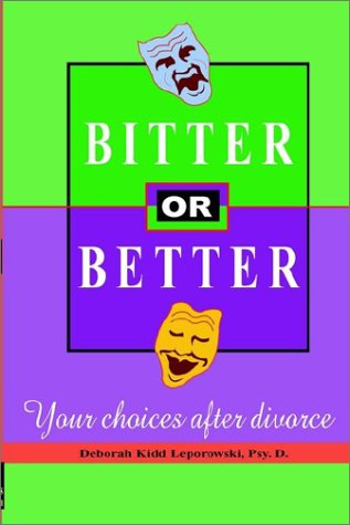 9781587411106: Bitter or Better: Your Choices After Divorce