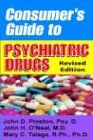 Consumer's Guide to Psychiatric Drugs (Consumer's Guide to Psychiatric Drugs: Straight Talk for) (1587411253) by Preston, John D.; Talaga, Mary C.; O'Neal, John H.