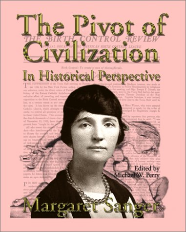 9781587420047: The Pivot of Civilization in Historical Perspective: The Birth Control Classic
