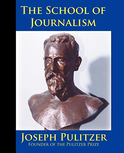 The School of Journalism in Columbia University: The Book That Transformed Journalism from a Trade ...
