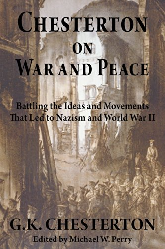 9781587420610: Chesterton on War and Peace: Battling the Ideas and Movements That Led to Nazism and World War II
