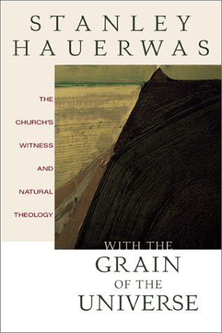 9781587430169: With the Grain of the Universe: The Church's Witness and Natural Theology: Being Gifford Lectures Delivered at the University of St. Andrews in 2001