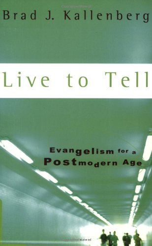 9781587430503: Live to Tell: Evangelism for a Postmodern Age
