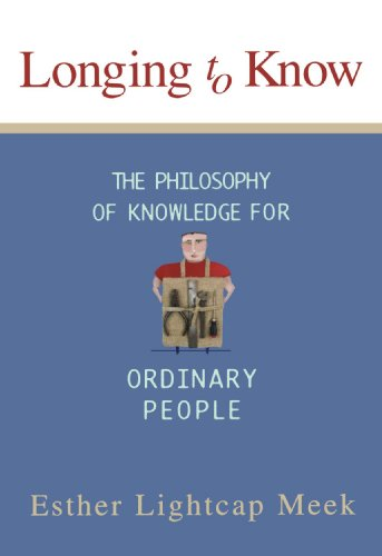 9781587430602: Longing To� Know: The Philosophy Of Knowledge For Ordinary People