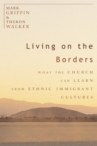 9781587430664: Living on the Borders: What the Church Can Learn from Ethnic Immigrant Cultures