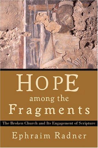 Hope among the Fragments: The Broken Church: Radner, Ephraim