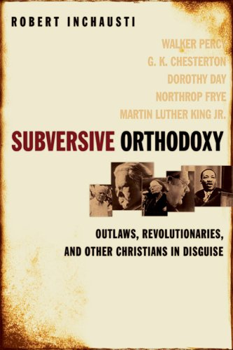 9781587430879: Subversive Orthodoxy: Outlaws, Revolutionaries, and Other Christians in Disguise