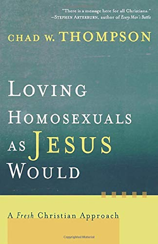 9781587431210: Loving Homosexuals as Jesus Would: A Fresh Christian Approach