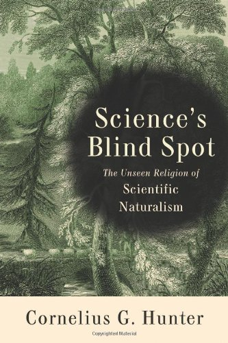 9781587431708: Science's Blind Spot: The Unseen Religion of Scientific Naturalism