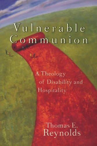9781587431777: Vulnerable Communion: A Theology of Disability and Hospitality