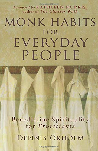 9781587431852: Monk Habits for Everyday People: Benedictine Spirituality for Protestants