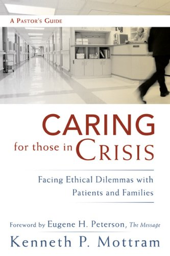 Caring for Those in Crisis: Facing Ethical: Kenneth P. Mottram
