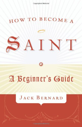 9781587431999: How to Become a Saint: A Beginner's Guide