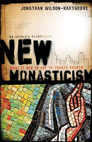 9781587432248: New Monasticism: What It Has to Say to Today's Church