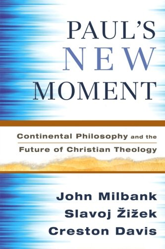 9781587432279: Paul's New Moment: Continental Philosophy and the Future of Christian Theology