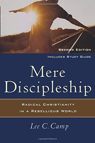 Mere Discipleship: Lee C. Camp