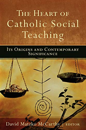 9781587432484: The Heart of Catholic Social Teaching: Its Origins and Contemporary Significance: Its Origin and Contemporary Significance