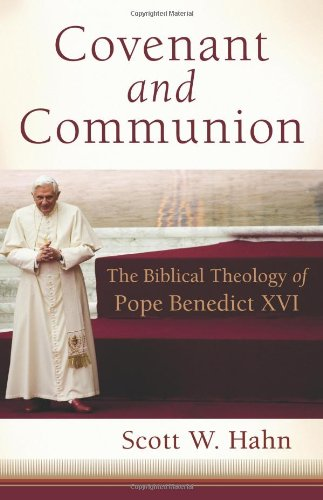 9781587432699: Covenant and Communion: The Biblical Theology of Pope Benedict XVI
