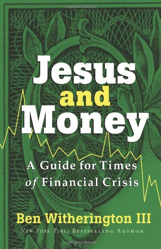 Jesus and Money: A Guide for Times: Witherington, Ben III
