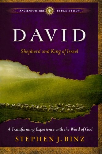 9781587432804: David: Shepherd and King of Israel (Ancient-Future Bible Study: Experience Scripture through Lectio Divina)