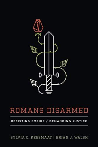 9781587432842: Romans Disarmed: Resisting Empire, Demanding Justice
