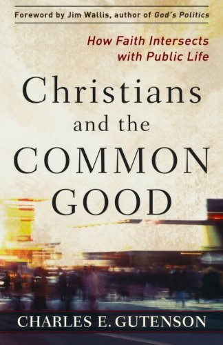 9781587432873: Christians and the Common Good: How Faith Intersects with Public Life