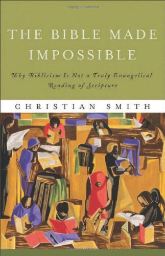9781587433030: The Bible Made Impossible: Why Biblicism Is Not a Truly Evangelical Reading of Scripture