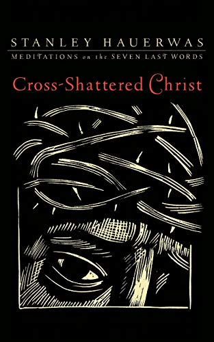 9781587433085: Cross-Shattered Christ: Meditations on the Seven Last Words