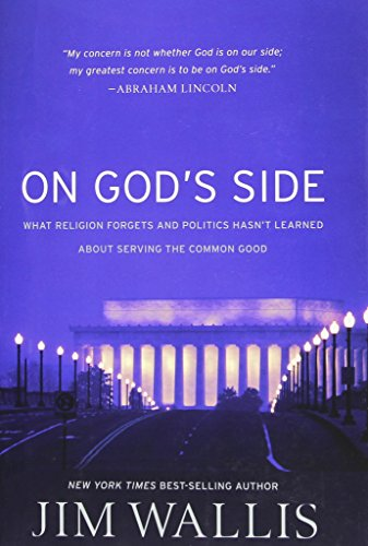 9781587433375: On God's Side: What Religion Forgets and Politics Hasn't Learned about Serving the Common Good
