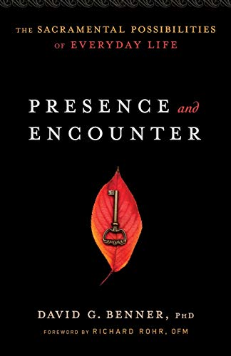 Presence and Encounter: The Sacramental Possibilities of