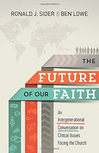 9781587433719: The Future of Our Faith: An Intergenerational Conversation on Critical Issues Facing the Church