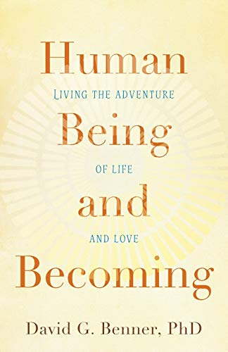 9781587433795: Human Being and Becoming: Living the Adventure of Life and Love