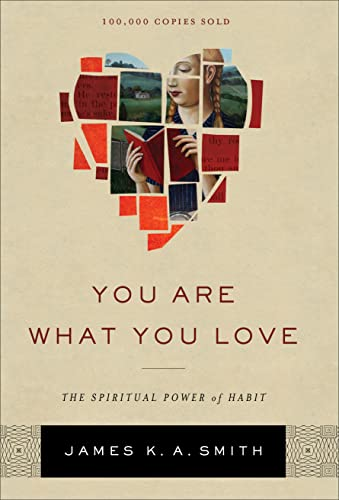 9781587433801: You Are What You Love: The Spiritual Power of Habit