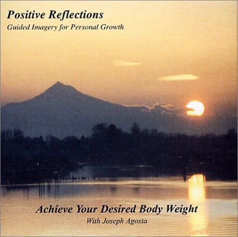 Lose Weight: Achieve Your Desired Body Weight: Agosta, Joseph