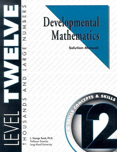 9781587462122: Developmental Mathematics Solution Manual, Level 12. Thousands and Large Numbers: Concepts and Skills