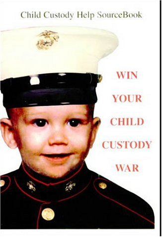 Win Your Child Custody War: Child Custody Help Source Book: Charlotte Hardwick