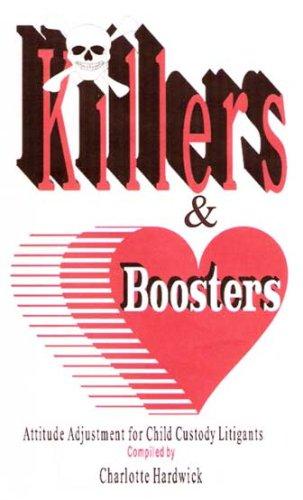 9781587470431: Killers & Boosters for Child Custody Cases: (Attitude Adjustment for Child Custody Litigants)