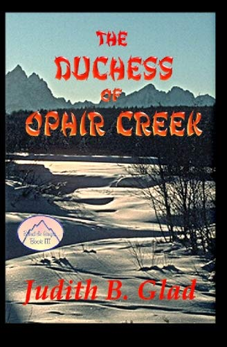 The Duchess of Ophir Creek: Glad, Judith B.