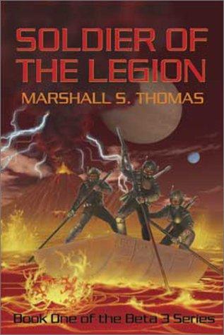 9781587520396: Soldier of the Legion (Beta 3 Series, 1)