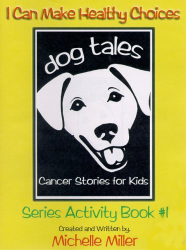 9781587522611: I Can Make Healthy Choices: Dog Tales, Cancer Stories For Kids