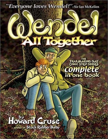 Wendel All Together: The Trailblazing Gay Comic: Cruse, Howard
