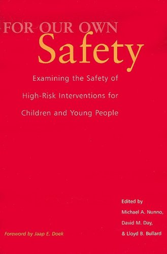 9781587600005: For Our Own Safety: Examining the Safety of High-Risk Interventions for Children and Young People